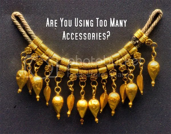 Are You Using Too Many Accessories?