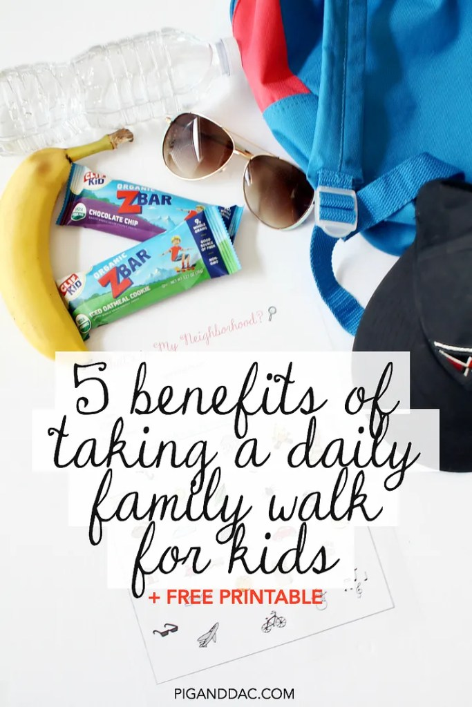 5 benefits for kids of taking daily walks with their family + free printable