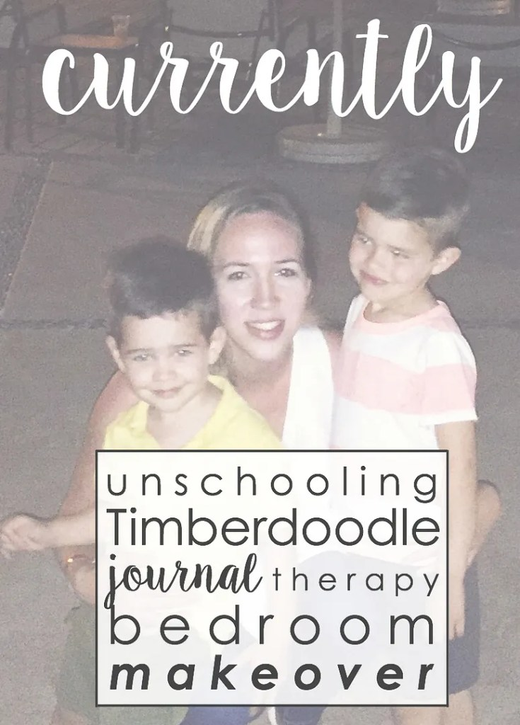 This month's currently: Unschooling, Timberdoodle news, journaling for therapy, and progress on the bedroom makeover