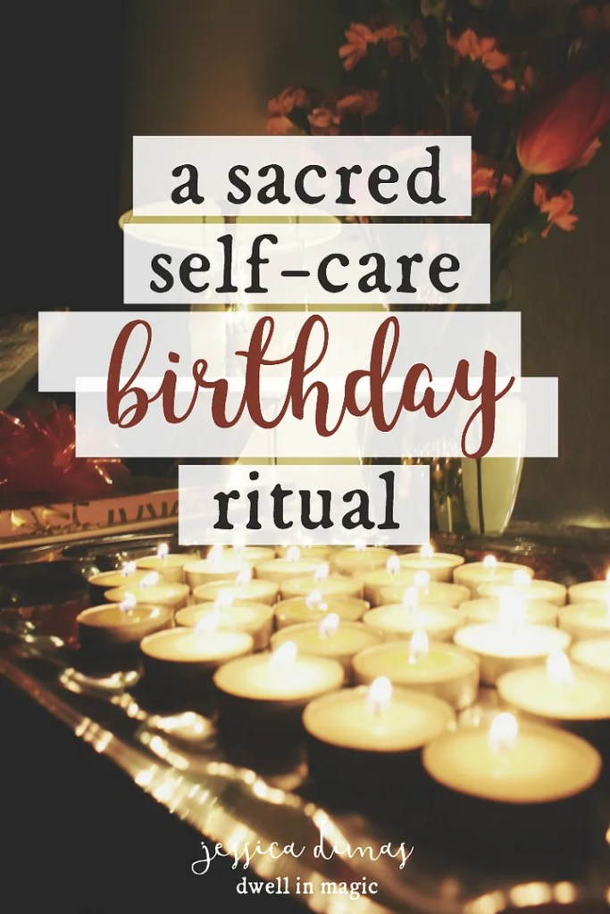 A special way to celebrate and love yourself on your birthday