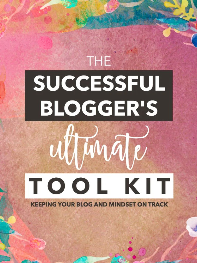 The ultimate tool kit for bloggers