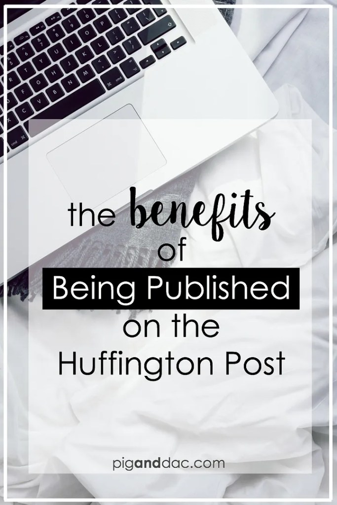 3 major benefits of being published on the Huffington Post