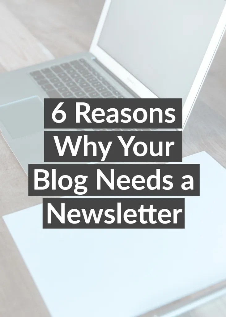 6 reasons why every blogger should have a newsletter