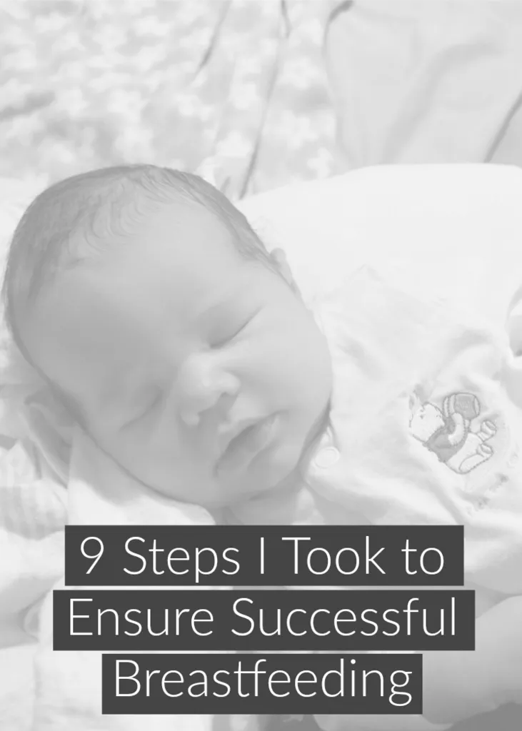 9 steps I took with both of my babies to ensure successful breastfeeding