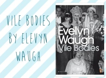 Vile Bodies, Evelyn Waugh | Vintage Frills