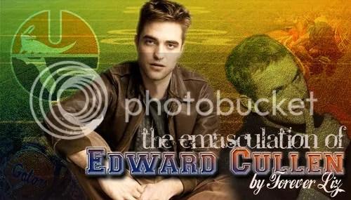 http://www.fanfiction.net/s/6197953/1/The-Emasculation-of-Edward-Cullen