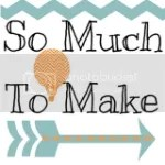 So Much To Make