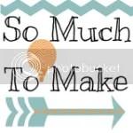 So Much To Make