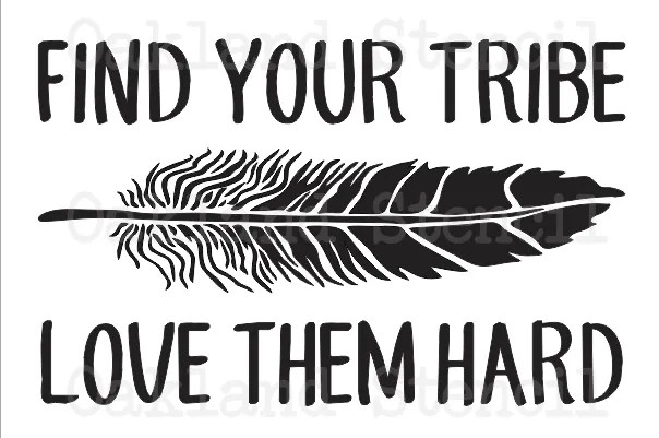 Download Inspirational Stencil*Find Your Tribe*3 sizes to choose ...
