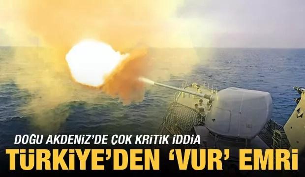 Çok kritik tez: Türkiye, Doğu Akdeniz'de 'Vur' buyruğu verdi 1