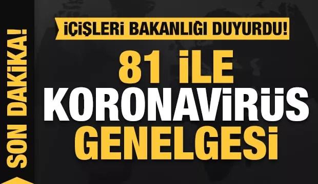 Lider Erdoğan'ın talimatıyla 81 ile koronavirüs genelgesi! 1