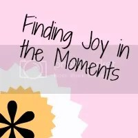 Finding Joy in the Moments