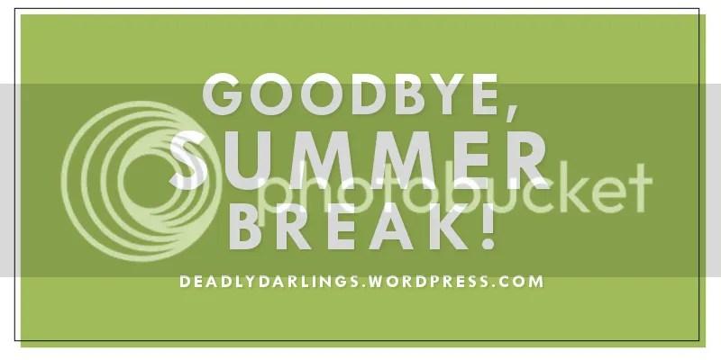 Goodbye Summer Break