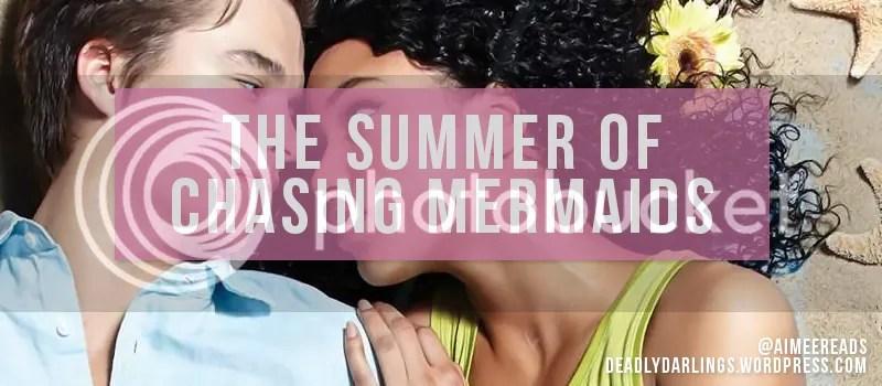 The Summer of Chasing Mermaids Sarah Ockler