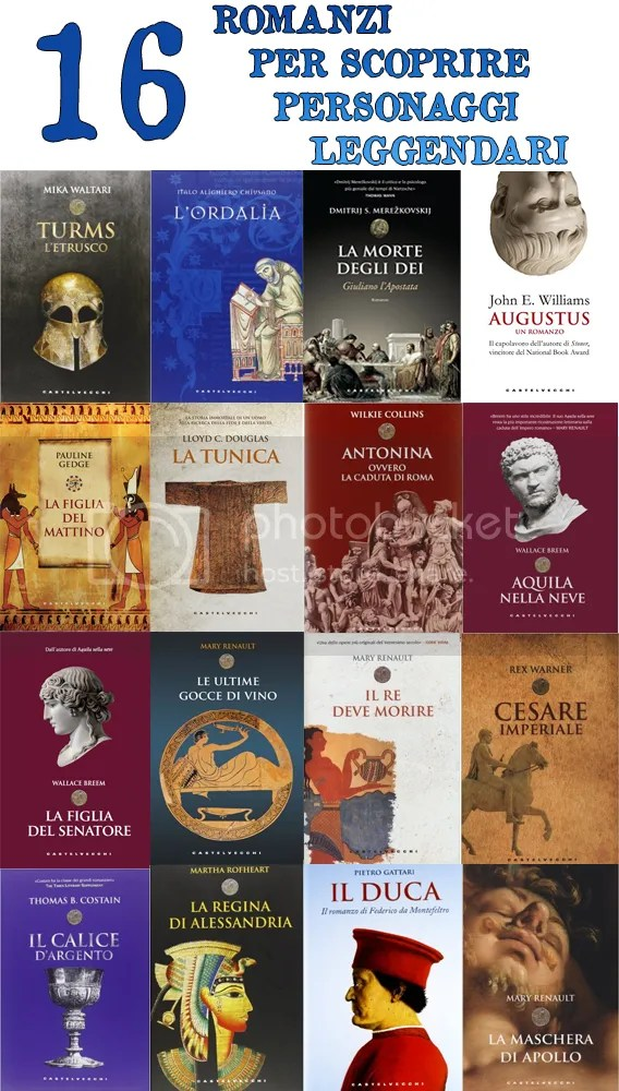 16 romanzi per scoprire personaggi leggendari