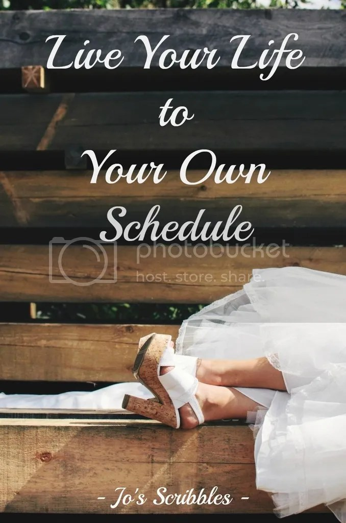 Live Your Life to Your Own Schedule