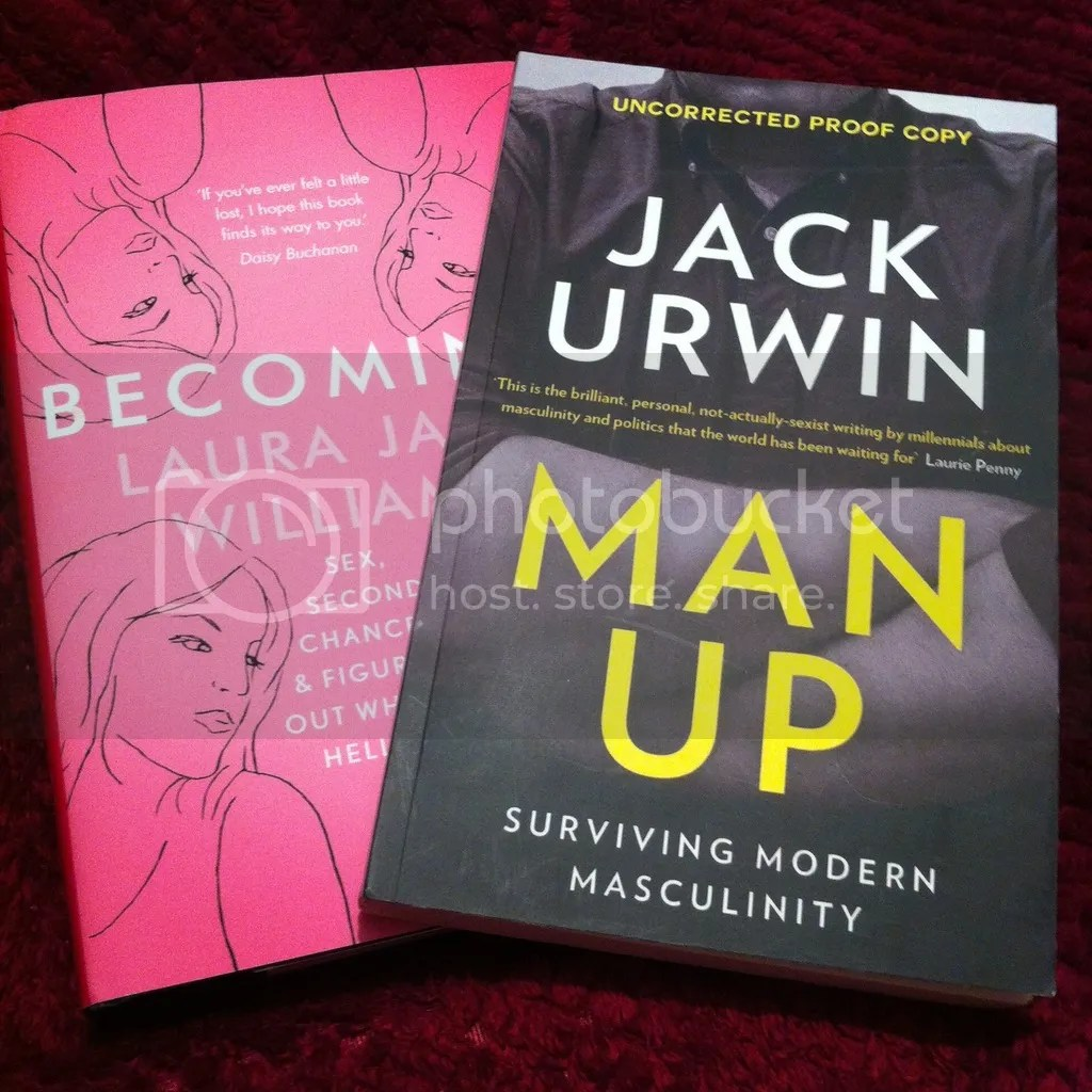 Becoming by Laura Jane Williams and Man Up: Surviving Modern Masculinity by Jack Urwin