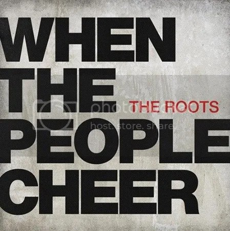 photo The-Roots-when-the-people-cheer-the-industry-cosign_zpsbfd7d0bf.jpg