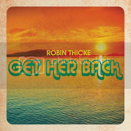 photo robin-thicke-get-her-back-the-industry-cosign_zps14bc51ee.jpg