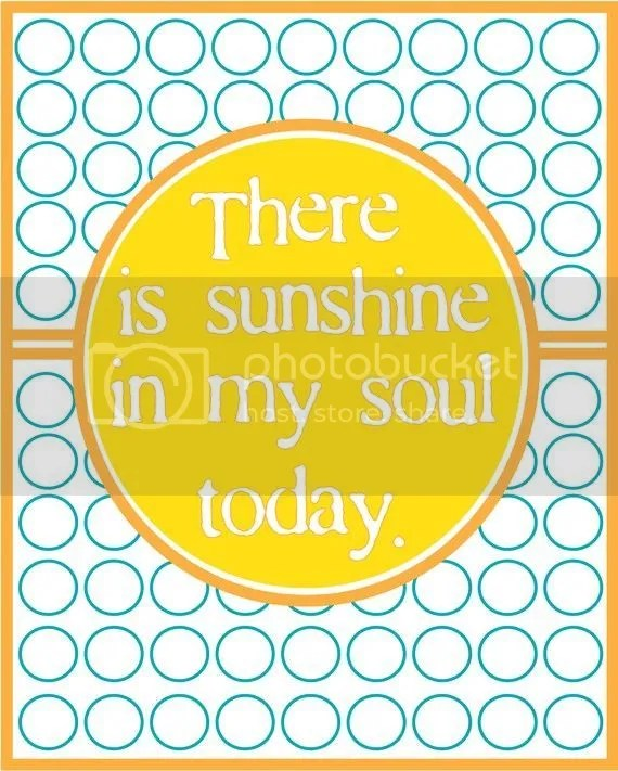 Think positive. Sunshine in your soul.