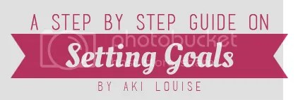 A Step by Step Guide on Setting Goals by Aki Louise