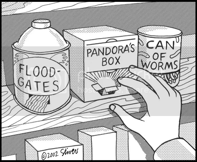 Floodgates Pandora's box Can of worms photo FloodgatesPandorasboxCanofworms.jpg