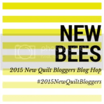 2015 New Quilt Bloggers – Blog Hop