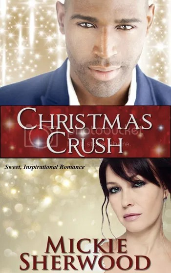 Christmas Crush, Small town romance, Inspirational romance, author Mickie Sherwood