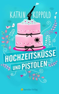 Hochzeitsküsse und Pistolen Cover