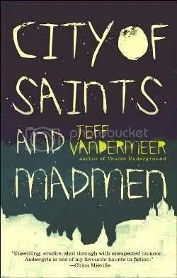 Jeff VanderMeer - City of Saints and Madmen