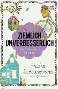 Frauke Scheunemann: Ziemlich u8nverbesserlich - Cover @ randomhouse