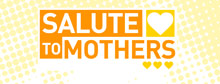 Salute to Mothers