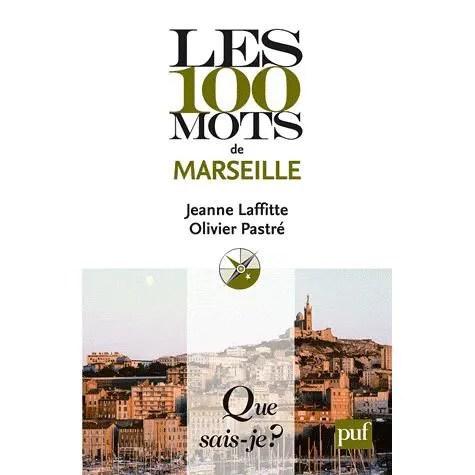 Les 100 Mots De Marseille Achat Vente Livre Jeanne