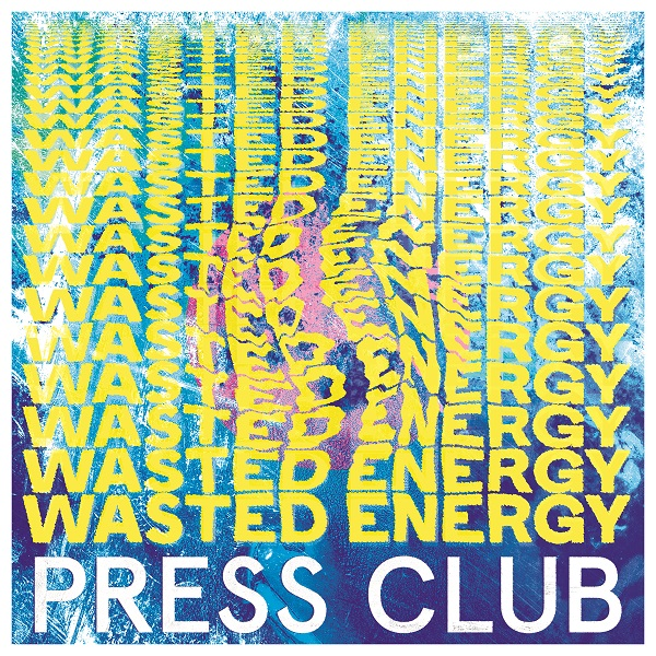 Wasted Energy Press Club album cover artwork