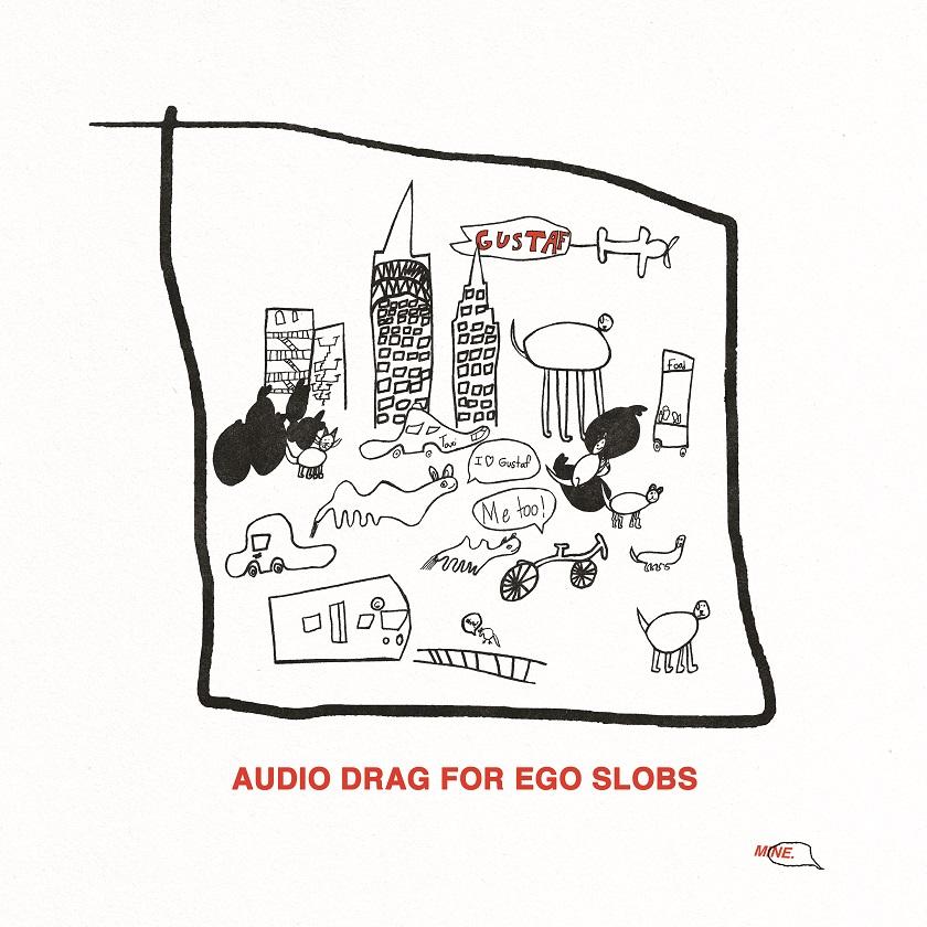 Gustaf Audio Drag For Ego Slobs cover artwork