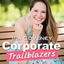 Corporate Trailblazers with Ina Coveney