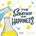 The Science of Happiness - Podcast