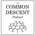 The Common Descent Podcast