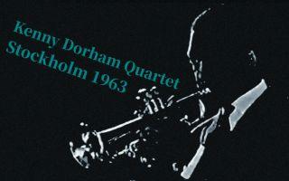 Kenny Dorham Quartet - Stockholm 1963