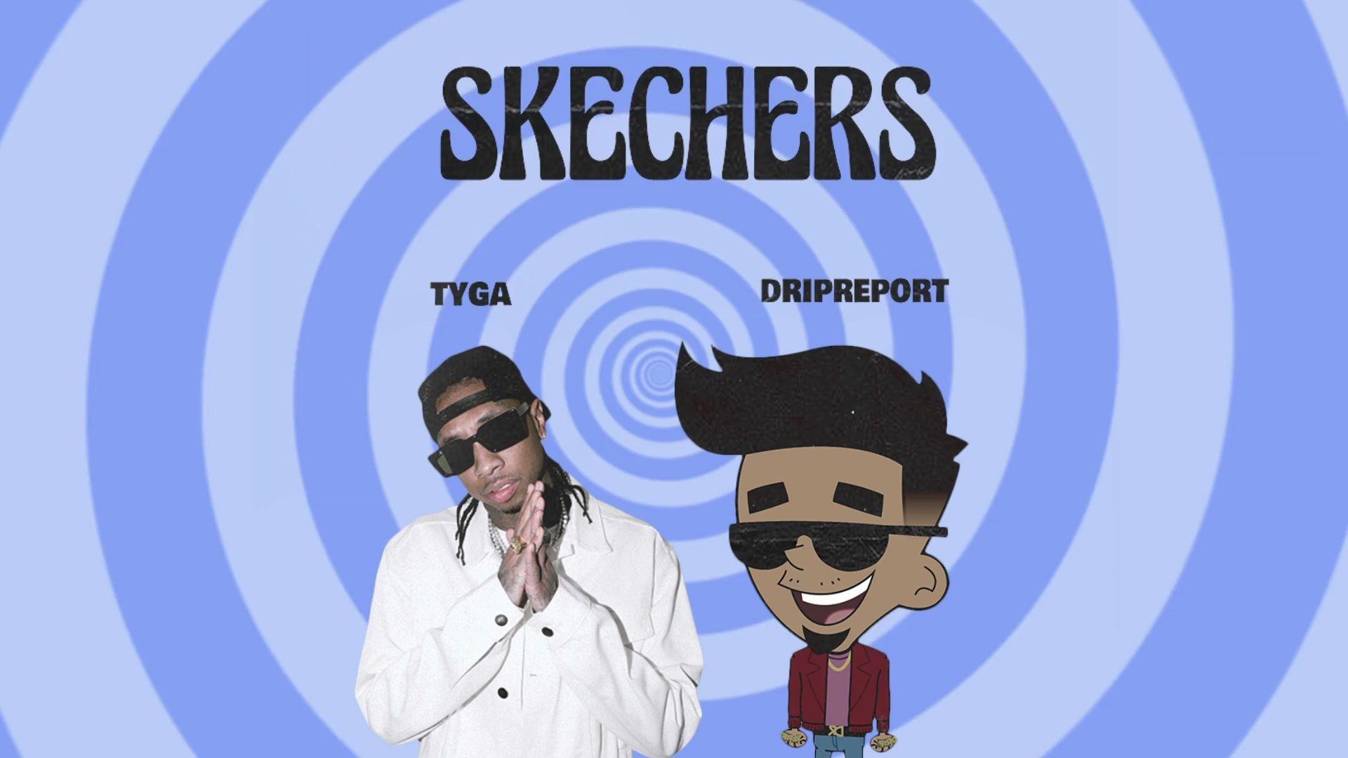 [中] DripReport - Skechers (feat. Tyga) Remix_嗶哩嗶哩 (゜-゜)つロ 干杯~-bilibili