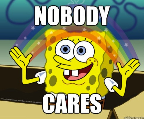 Image result for nobody cares spongebob