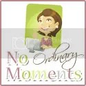 No Ordinary Moments Blog