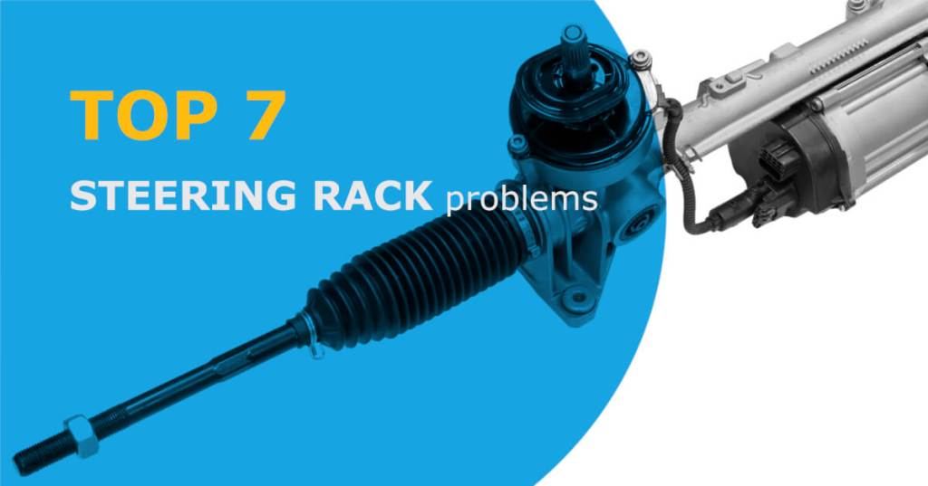 top 7 steering rack problems you can