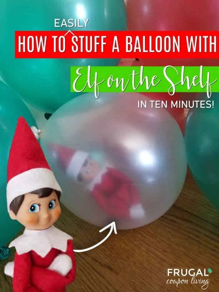 How To Stuff A Balloon With Elf On The Shelf Easiest Funniest Elf Idea