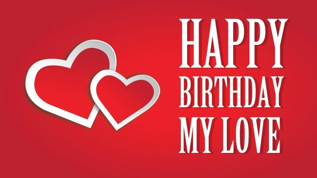 Happy Birthday My Love Letter Poems Messages And Wishes
