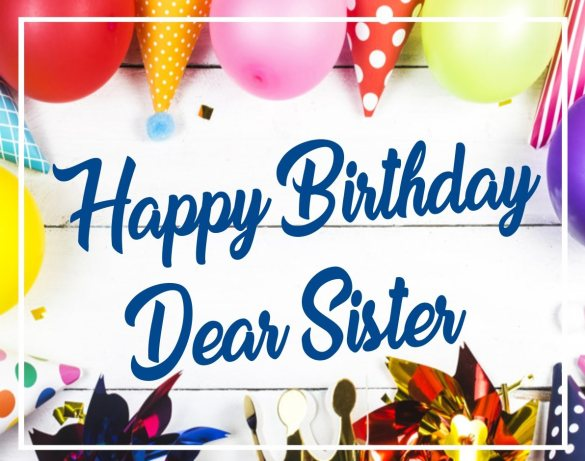Top 10 Best Happy Birthday Sister Wishes Quotes Images Pics