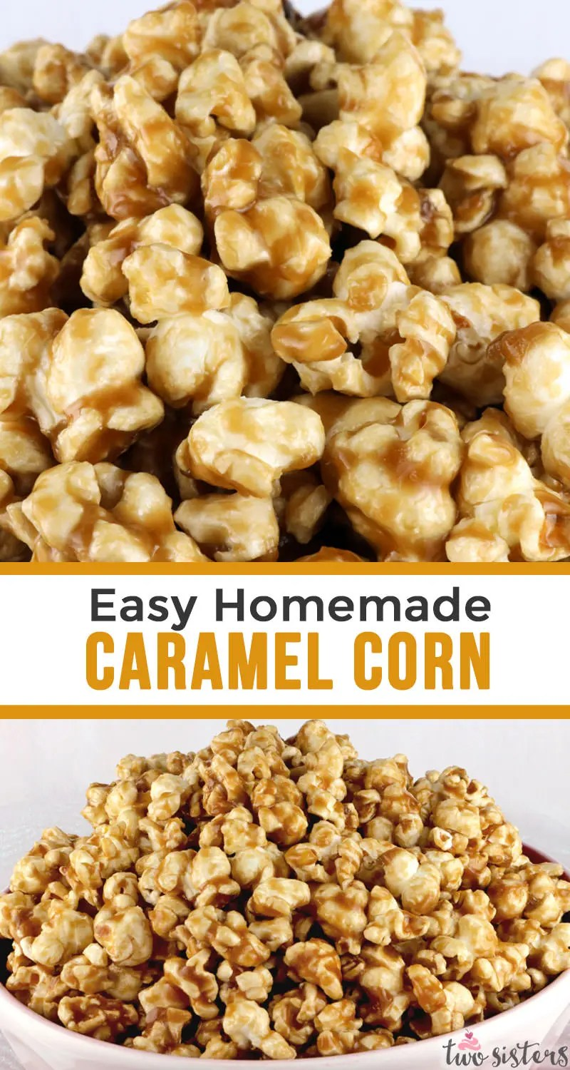 easy homemade caramel corn two sisters