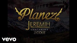 Download Jeremih - Planez ft. J. Cole (Audio) Video