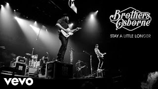 Download Brothers Osborne - Stay A Little Longer (Audio) Video