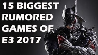 Download 15 Biggest Rumoured Games of E3 2017 Video